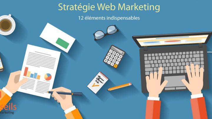 12 éléments d'une stratégie webmarketing